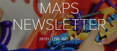 MAPS Newsletter - 28th February 2020